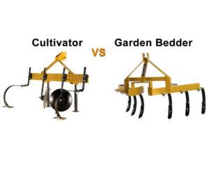 Cultivator vs Garden Bedder